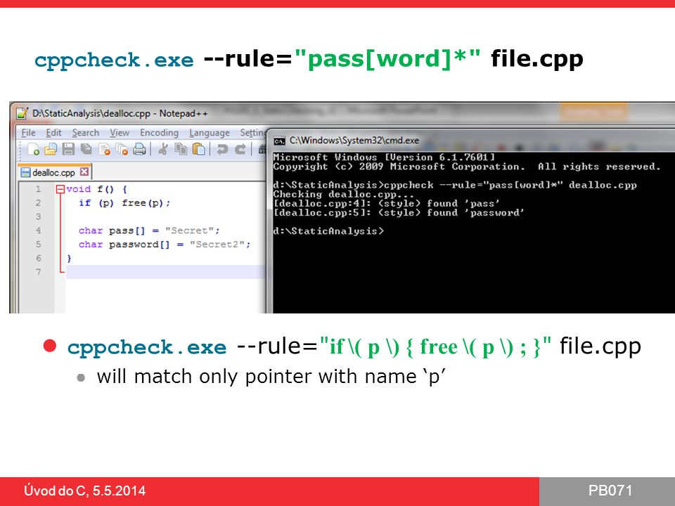 cppcheck.exe --rule= pass[word]* file.cpp
